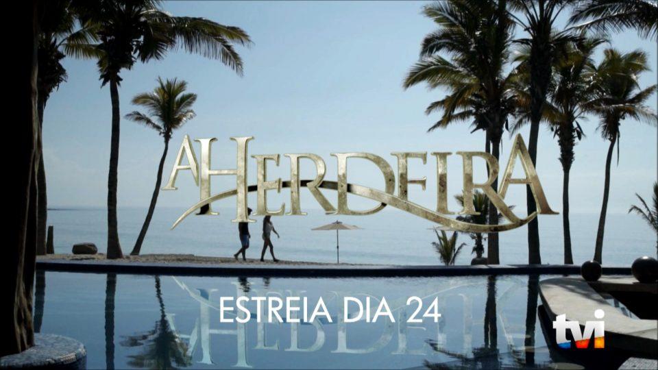 A HERDEIRA, a nova novela da TVI, estreia dia 24 de Setembro