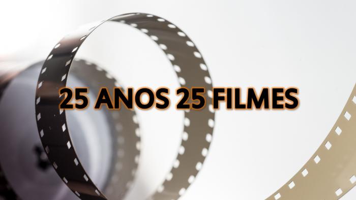25 Anos 25 Filmes