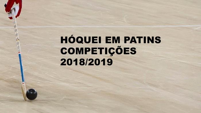 HÓQUEI EM PATINS - COMPETIÇÕES 2018/2019