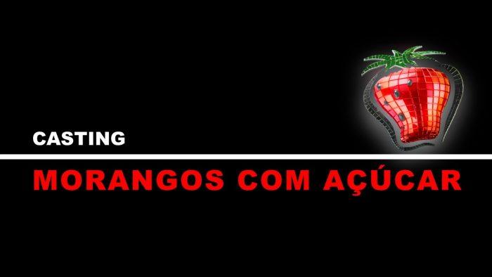 CASTING MORANGOS COM AÇÚCAR