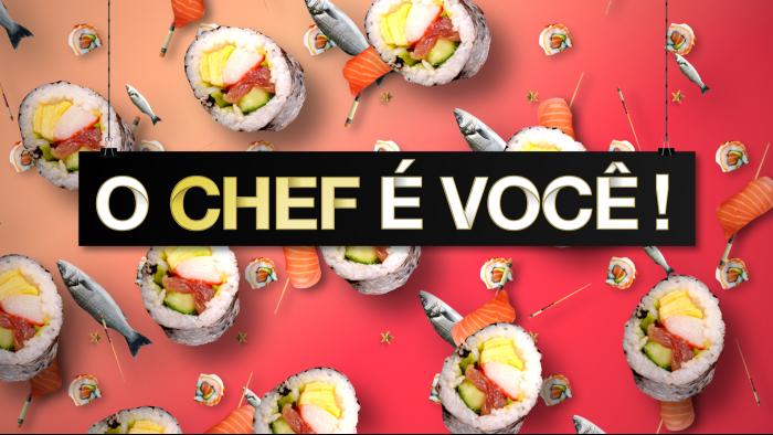 O Chef é Você!