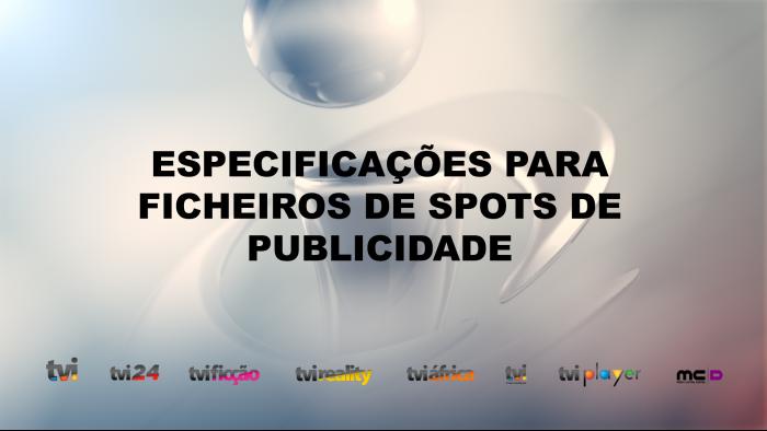 Especificações Ficheiros Spots Publicidade