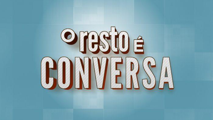 O Resto é Conversa
