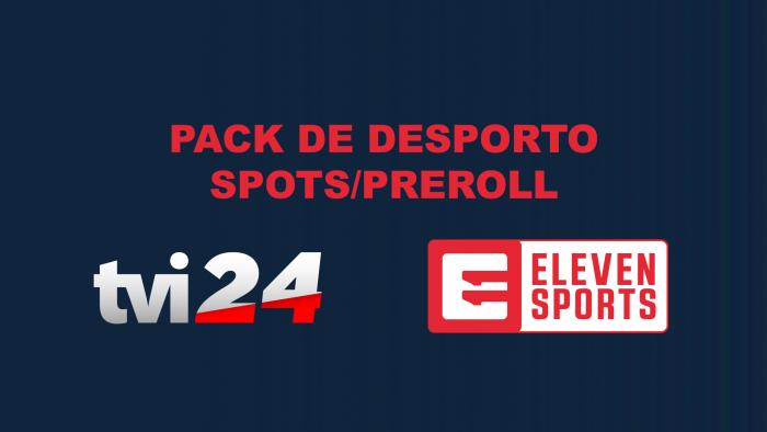 PACK DE DESPORTO TVI24 E ELEVEN SPORTS - SPOTS / PRE ROLL